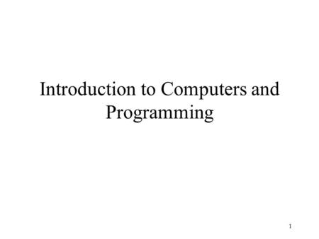 1 Introduction to Computers and Programming Quick Review What is a Function? A module of code that performs a specific job.