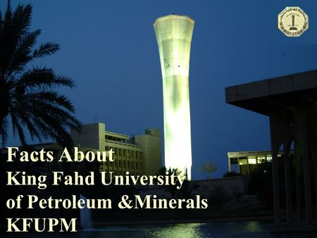 Facts About King Fahd University of Petroleum &Minerals KFUPM.