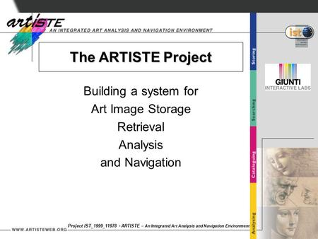 Project IST_1999_11978 - ARTISTE – An Integrated Art Analysis and Navigation Environment Review Meeting N.1: Paris, C2RMF, November 28, 2000 The ARTISTE.