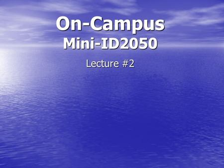 On-Campus Mini-ID2050 Lecture #2. Assignment #2 1.Problem Statement 2.Social Implications 3.Background Topics 4.Deliverables 5.Mission Statement Volunteer.