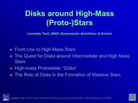 Leonardo Testi: (Sub)Millimeter Observations of Disks Around High-Mass Proto-Stars, SMA, Cambridge 14 Jun 2005 Disks around High-Mass (Proto-)Stars  From.