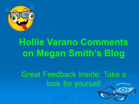 Hollie Varano Comments on Megan Smith's Blog Great Feedback Inside: Take a look for yourself.