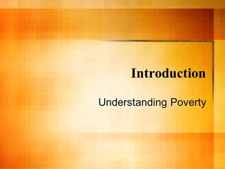 Introduction Understanding Poverty. Introduction: Ruby Payne Poverty is relative: Poverty occurs in all races and countries. SES is a continuous line,