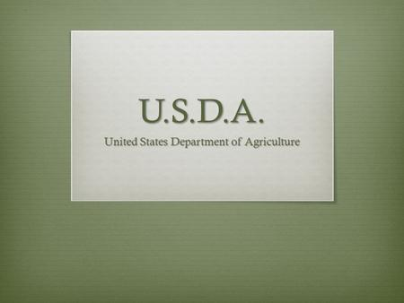 U.S.D.A. United States Department of Agriculture.