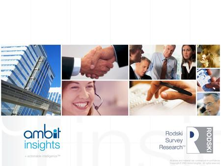 All slides and material are commercial-in-confidence. Copyright © 2005 Ambit Insights. All rights reserved.