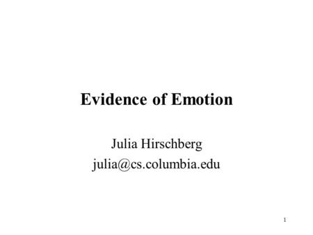 1 Evidence of Emotion Julia Hirschberg