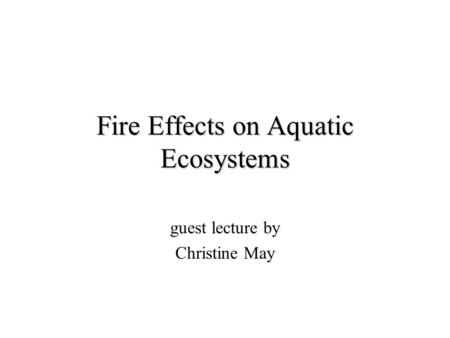Fire Effects on Aquatic Ecosystems