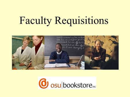 "Faculty Requisitions. Check the Schedule of Classes Go to  edu  edu Under ""Quick-Jump"" enter your."