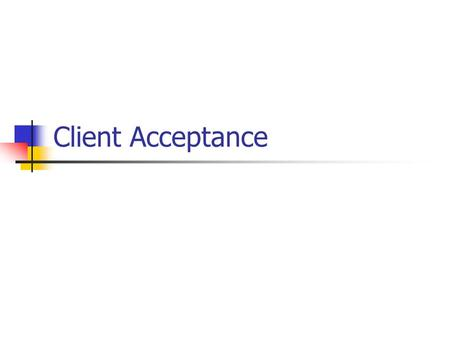 Client Acceptance. Independence Issues Second General Standard – independence in mental attitude Audit Quality = f (technical and independence) Not a.