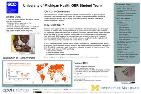 Our CGI U Commitment Our Collaborators Why Health OER? University of Michigan Health OER Student Team Nejay Ananaba, School of Dentistry Kathleen Ludewig,