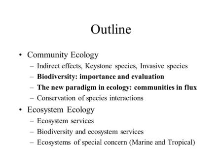 Outline Community Ecology Ecosystem Ecology