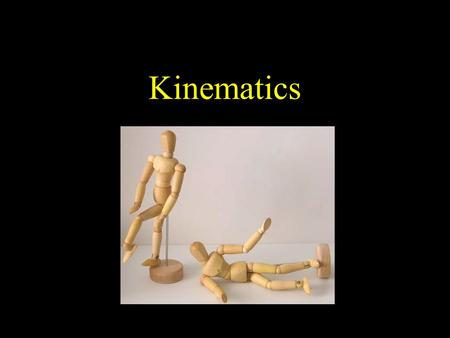 Kinematics. ILE5030 Computer Animation and Special Effects2 Kinematics The branch of mechanics concerned with the motions of objects without regard to.