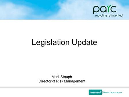 Legislation Update Mark Stouph Director of Risk Management.