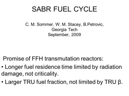 SABR FUEL CYCLE C. M. Sommer, W. M. Stacey, B