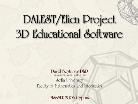 In This Presentation … Software in Math learning DALEST/Elica project Implemented applications Demonstrations.