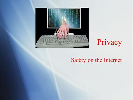Privacy Safety on the Internet. Tips on Prevention  Check to see if website is secure  A padlock icon in the corner indicates a security certificate.