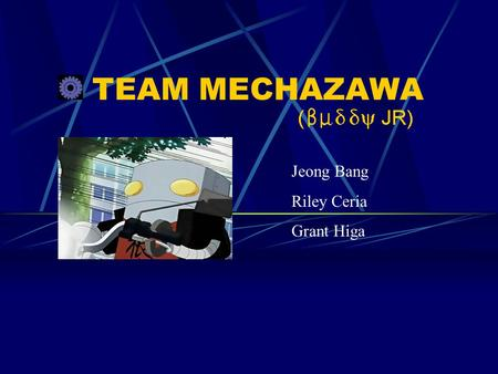 TEAM MECHAZAWA Jeong Bang Riley Ceria Grant Higa.