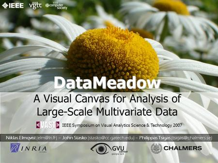 DataMeadow DataMeadow A Visual Canvas for Analysis of Large-Scale Multivariate Data Niklas Elmqvist – John Stasko –
