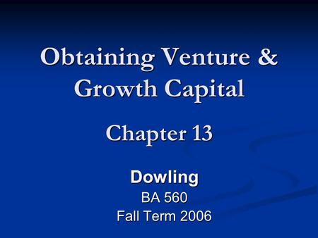 Obtaining Venture & Growth Capital Chapter 13