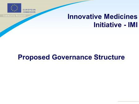 Innovative Medicines Initiative - IMI Proposed Governance Structure.
