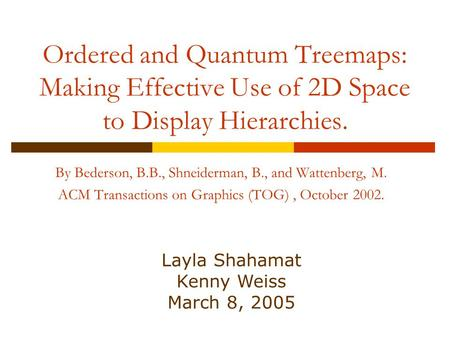 Ordered and Quantum Treemaps: Making Effective Use of 2D Space to Display Hierarchies. By Bederson, B.B., Shneiderman, B., and Wattenberg, M. ACM Transactions.