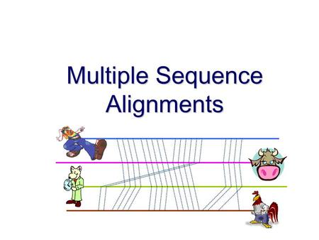 Multiple Sequence Alignments. Lecture 12, Tuesday May 13, 2003 Reading Durbin's book: Chapter 6.1-6.4 Gusfield's book: Chapter 14.1, 14.2, 14.5, 14.6.1.