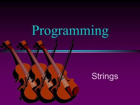 "Programming Strings. COMP102 Prog. Fundamentals: Strings / Slide 2 Character Strings l A sequence of characters is often referred to as a character ""string""."