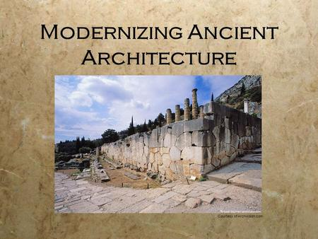 Modernizing Ancient Architecture Courtesy of Archivision.com.