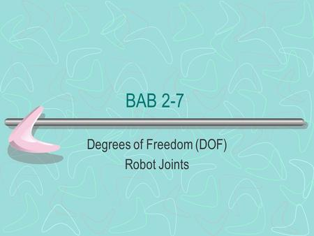 Degrees of Freedom (DOF) Robot Joints