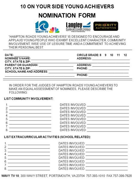 "10 ON YOUR SIDE YOUNG ACHIEVERS NOMINATION FORM ""HAMPTON ROADS YOUNG ACHIEVERS"" IS DESIGNED TO ENCOURAGE AND APPLAUD YOUNG PEOPLE WHO EXHIBIT EXCELLENT."