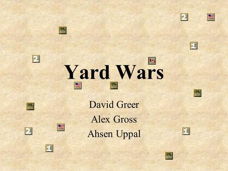 Yard Wars David Greer Alex Gross Ahsen Uppal. Goals Wireless, Portable Development Real Time Voice Conferencing Exciting, Expandable Game Engine.