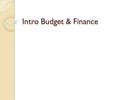 Intro Budget & Finance. Revenues vs. Expenditures Revenues ◦ Money coming in to the agency ◦ Income Expenditures ◦ Money going out ◦ Bills, staff, equipment,