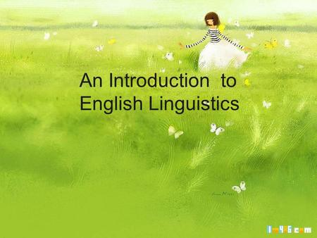 An Introduction to English Linguistics. Course objectives: -- mastery of some linguistic concepts and theories in order to understand how language is.