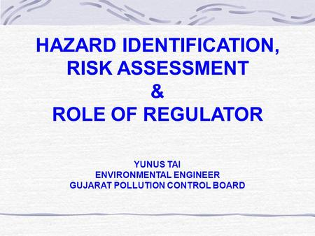 HAZARD IDENTIFICATION, RISK ASSESSMENT ENVIRONMENTAL ENGINEER