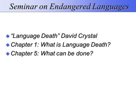 Seminar on Endangered Languages
