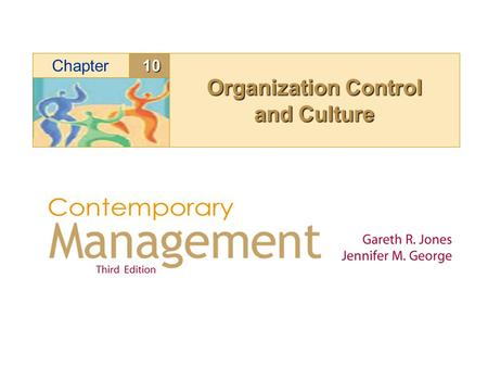 10Chapter Organization Control and Culture. Chapter #10 Learning Objectives By the conclusion of this discussion you should understand:By the conclusion.