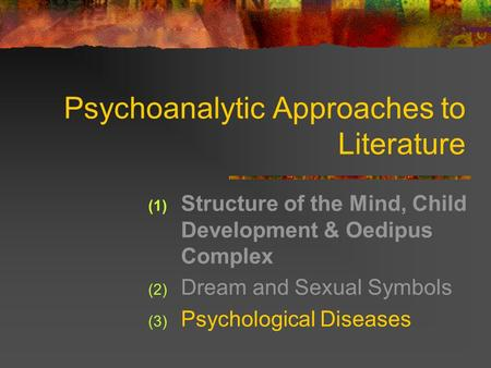 Psychoanalytic Approaches to Literature