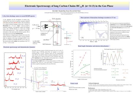 Electronic Spectroscopy of long Carbon Chains HC 2n H (n= 8-13) in the Gas Phase Felix Güthe*, Hongbin Ding, Thomas Pino and John P. Maier Institut für.