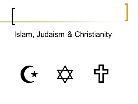 Islam, Judaism & Christianity. Brief History Judaism- The Hebrew leader Abraham founded Judaism around 2000 B.C. Judaism is the oldest of the monotheistic.