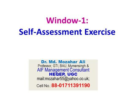 Window-1: [ Self-Assessment Exercise