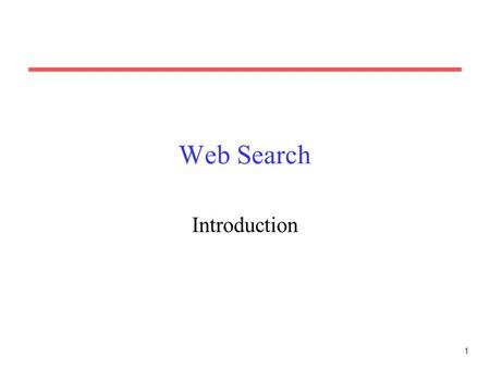 1 Web Search Introduction. 2 The World Wide Web Developed by Tim Berners-Lee in 1990 at CERN to organize research documents available on the Internet.
