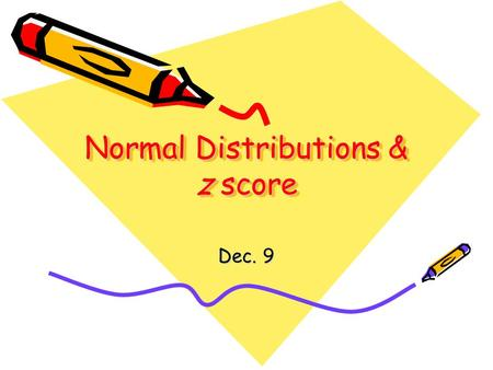 Normal Distributions & z score