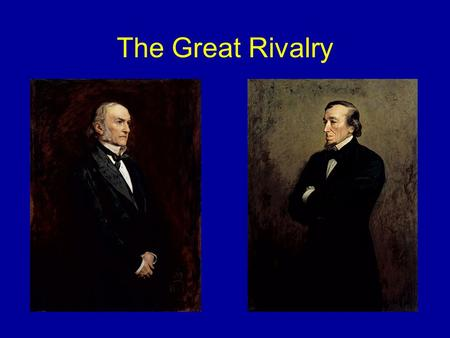 The Great Rivalry. The Parliamentary World Prestigious Important Fun.