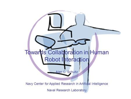 Towards Collaboration in Human Robot Interaction