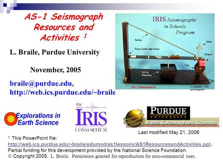 AS-1 Seismograph Resources and Activities 1 L. Braile, Purdue University November, 2005  Last modified.