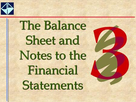 The Balance Sheet and Notes to the Financial Statements.