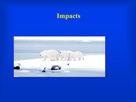 Impacts. Of Polar Bears, Subsistence Farmers, Florida Residents, and Scientists   chst=m&vendor=&query=global+warming&submi.