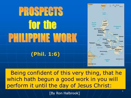 1 Being confident of this very thing, that he which hath begun a good work in you will perform it until the day of Jesus Christ: (Phil. 1:6) [By Ron Halbrook]
