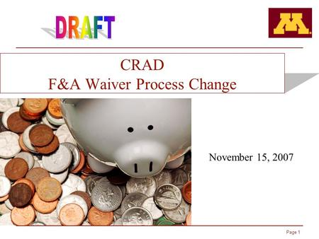 Page 1 CRAD F&A Waiver Process Change November 15, 2007.