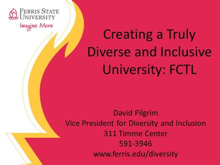 Creating a Truly Diverse and Inclusive University: FCTL